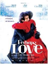 Perhaps Love,au cinéma le 22 Novembre 2006